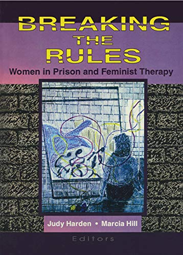 Breaking the Rules: Women in Prison and Feminist Therapy (English Edition)