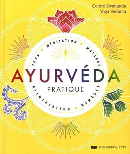 Ayurvéda pratique - Yoga, méditation, massage,...