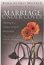 Marriage Undercover: Thriving in a Culture of Quiet Desperation