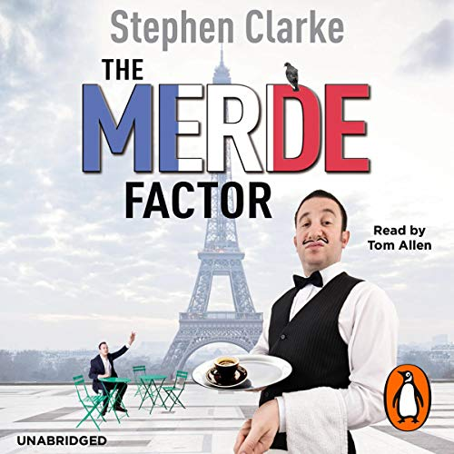 The Merde Factor                   By:                                                                                                                                 Stephen Clarke                               Narrated by:                                                                                                                                 Tom Allen                      Length: 7 hrs and 22 mins     4 ratings     Overall 4.3