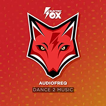 Dance 2 Music (Audiophetamine Edit)