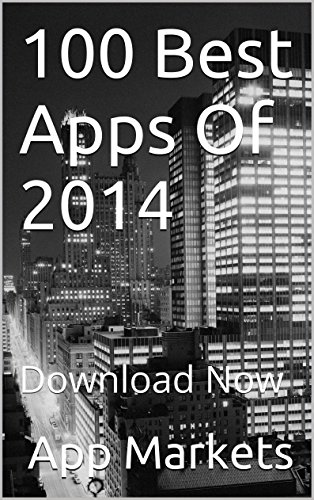 100 Best Apps Of 2014: Download Now (English Edition)