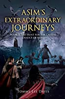Asim's Extraordinary Journeys: The Hunt for the Crystal Chalice of Myru