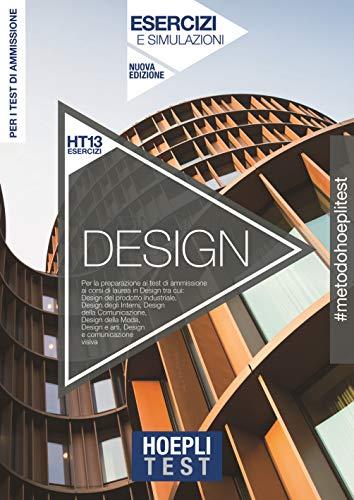 Hoepli Test. Design. Esercizi e simulazioni. Per i corsi di laurea in Design. Nuova ediz.