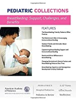 Breastfeeding: Support, Challenges, and Benefits (Pediatric Collections)