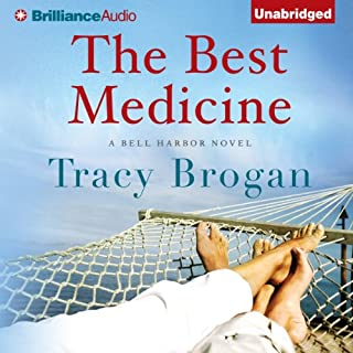 The Best Medicine     A Bell Harbor Novel, Book 2              By:                                                                                                                                 Tracy Brogan                               Narrated by:                                                                                                                                 Amy McFadden                      Length: 9 hrs and 38 mins     722 ratings     Overall 4.4