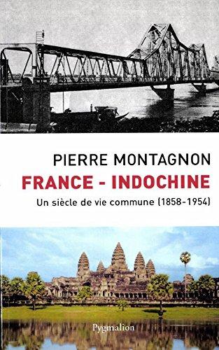 France-Indochine: Un siècle de vie commune (Histoire)