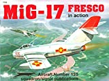 Mig-17 Fresco in Action (AIRCRAFT, Band 1125) - Hans-Heiri Stapfer