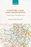 Custom, Law, and Monarchy: A Legal History of Early Modern France (English Edition)