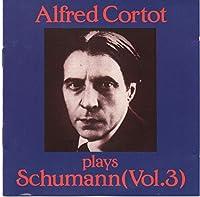 Cortot Plays Schumann Vol.3