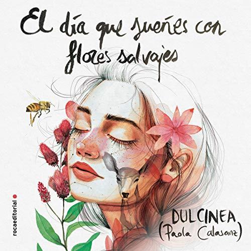 El día que sueñes con flores salvajes [The Day You Dream of Wild Flowers] audiobook cover art