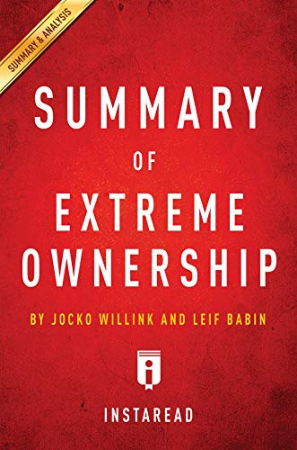 Summary of Extreme Ownership: by Jocko Willink and Leif Babin   Includes Analysis (English Edition)