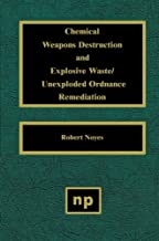 Chemical Weapons Destruction and Explosive Waste/Unexploded Ordnance Remediation