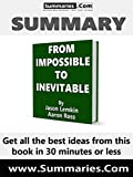 Summary of: FROM IMPOSSIBLE TO INEVITABLE by Jason Lemkin and Aaron Ross: Business Book Summaries -- Get all the best ideas from this book in 30 minutes or less.