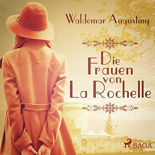 Die Frauen von La Rochelle audiobook cover art