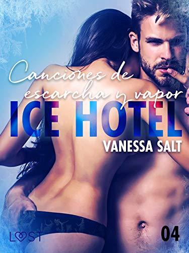 Ice Hotel 4: Canciones de escarcha y vapor (LUST) de Vanessa Salt