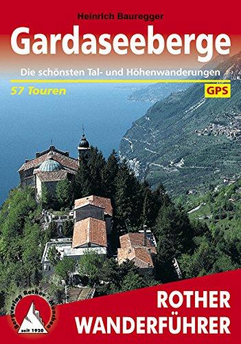 Gardaseeberge: Die schönsten Tal- und Höhenwanderungen. 57 Touren. Mit GPS-Tracks (Rother Wanderführer)
