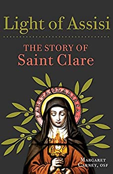 Light of Assisi  The Story of Saint Clare
