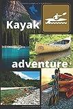 Kayak adventure: Carnet de kayak| cahier de notes pour passionnés|Sport et Passion|canoë