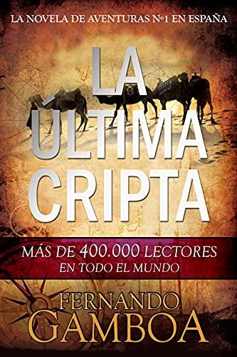 LA ÚLTIMA CRIPTA: La novela Nº1 en Amazon España (Las aventuras de Ulises Vidal)