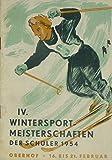 IV. Schülermeisterschaften der DDR Oberhof/Thüringen vom 16. Februar bis 21. Februar 1954 (Wintersport-Meisterschaften)