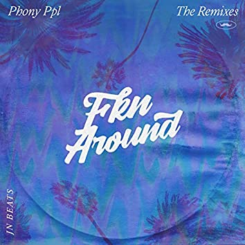 Fkn Around (JnBeats Remix)
