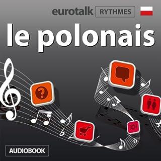EuroTalk Rhythmes le polonais                   De :                                                                                                                                 EuroTalk Ltd                               Lu par :                                                                                                                                 Sara Ginac                      Durée : 58 min     3 notations     Global 3,3