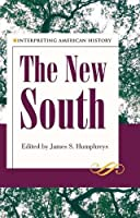 The New South (Interperting American History)
