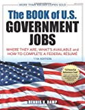 The Book of U.S. Government Jobs: Where They Are, What s Available, & How to Complete a Federal Resume