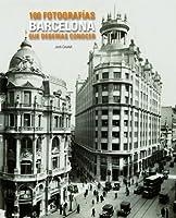 Barcelona : 100 fotografías que deberías conocer