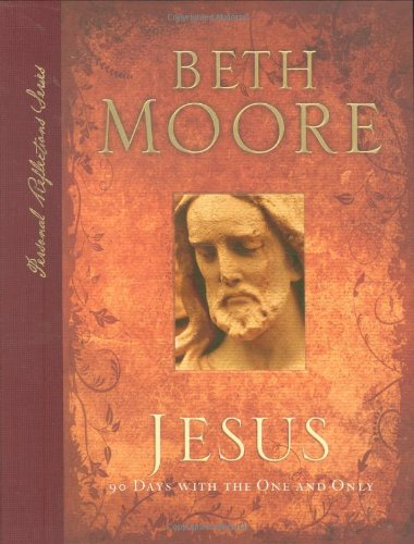 Jesus: 90 Days With the One and Only (Personal Reflections)
