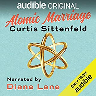 Atomic Marriage                   Written by:                                                                                                                                 Curtis Sittenfeld                               Narrated by:                                                                                                                                 Diane Lane                      Length: 58 mins     8 ratings     Overall 2.6