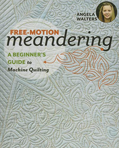 Free-Motion Meandering: A Beginner's Guide to Machine Quilting