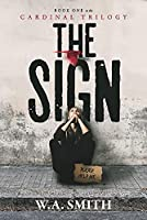 The Sign, 1: Book One in the Cardinal Trilogy
