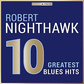 Masterpieces Presents Robert Nighthawk: 10 Greatest Blues Hits