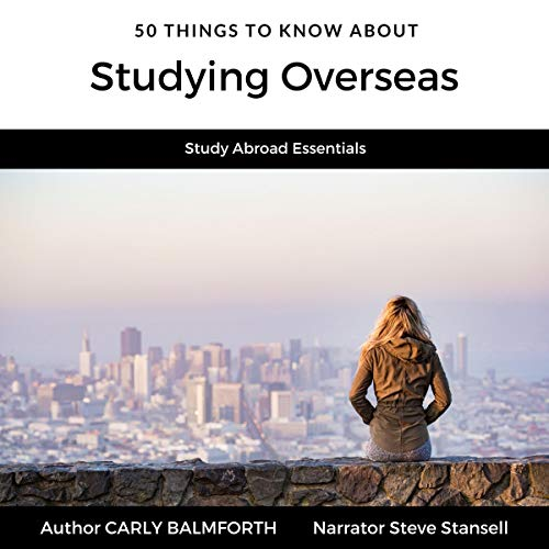 50 Things to Know About Studying Overseas: Study Abroad Essentials Titelbild