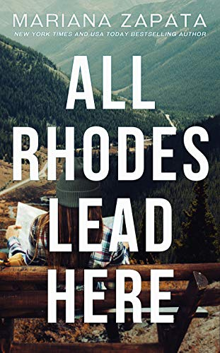 All Rhodes Lead Here by [Mariana Zapata]