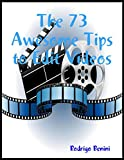 The 73 Awesome Tips to Edit Videos (English Edition)