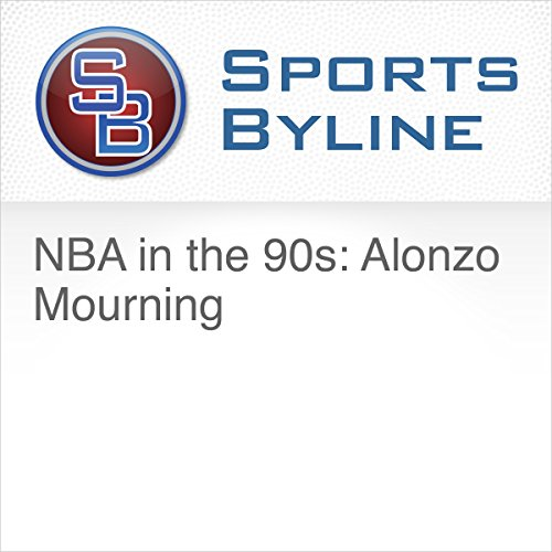 NBA in the 90s: Alonzo Mourning audiobook cover art