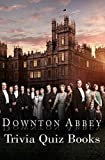 Downton Abbey Trivia Quiz Books (English Edition)...