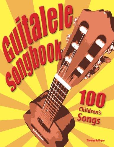 Guitalele Songbook: 100 Children's Songs