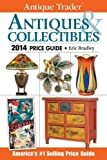 Antique Trader Antiques and Collectibles Price Guide 2014