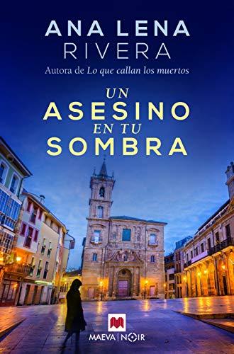 Un asesino en tu sombra: Vuelve Gracia San Sebastián, la investigadora más original de Asturias (MAEVA noir)