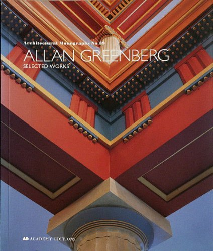Allan Greenberg: Selected Works (Architectural Monographs, No. 39)