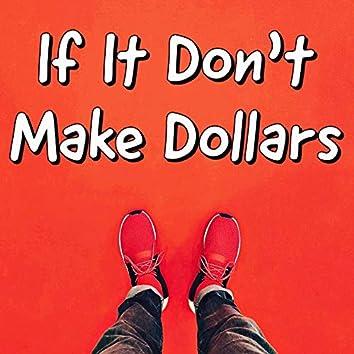 If It Don't Make Dollars