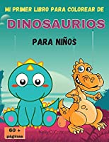 Mi Primer Libro Para Colorear de Dinosaurios Para Niños