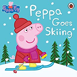 Peppa Pig: Peppa Goes Skiing by [Ladybird]