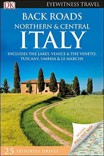 Back Roads Northern And Central Italy (DK Eyewitness Travel Guide) [Idioma Inglés]