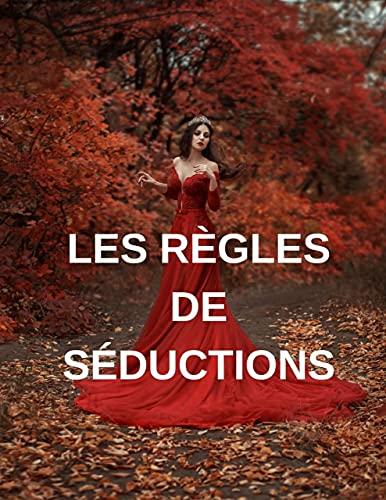 Les règles de séduction (French Edition)