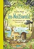 Im Wolfswald – Die Geschichte von Tara und Lup: Was macht Familie wirklich aus? Ein warmherziges Vorlesebuch über Geschwisterliebe für alle Patchwork- und Adoptionsfamilien